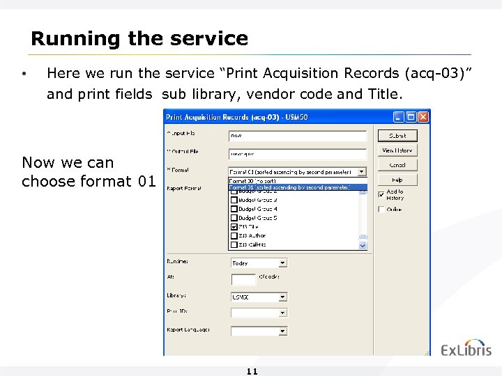 "Running the service • Here we run the service ""Print Acquisition Records (acq-03)"" and"