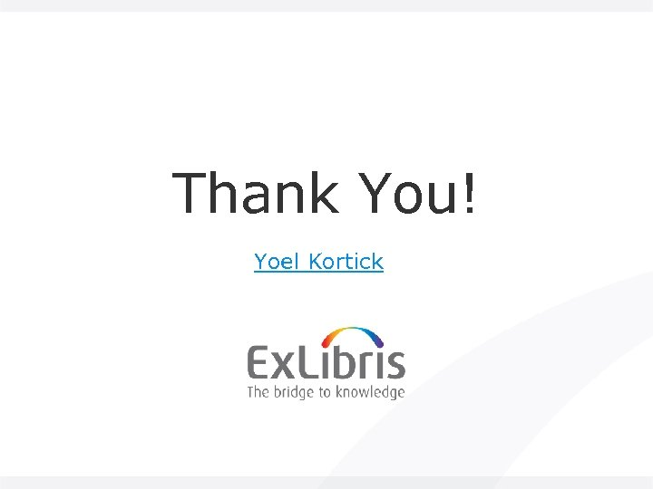 Thank You! Yoel Kortick