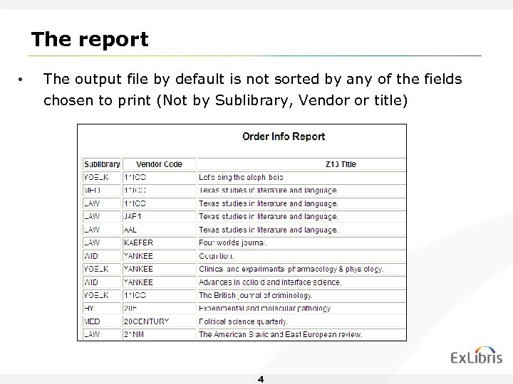 The report • The output file by default is not sorted by any of