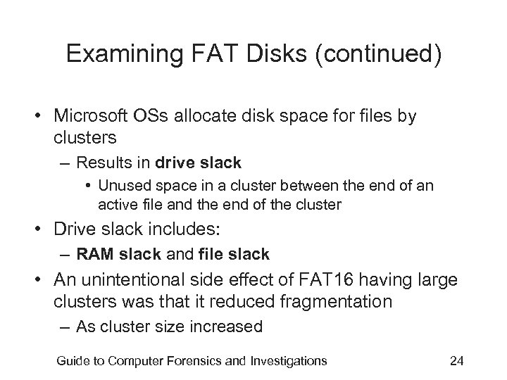 Examining FAT Disks (continued) • Microsoft OSs allocate disk space for files by clusters