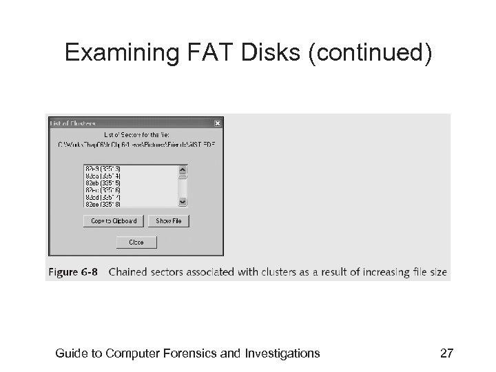 Examining FAT Disks (continued) Guide to Computer Forensics and Investigations 27