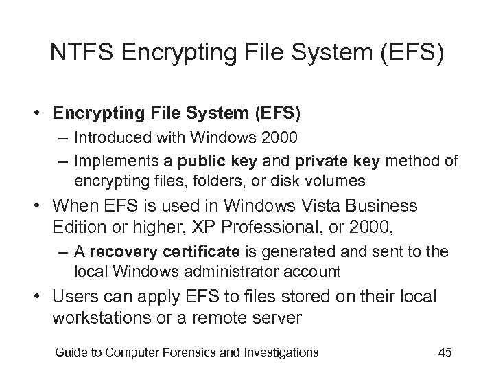NTFS Encrypting File System (EFS) • Encrypting File System (EFS) – Introduced with Windows