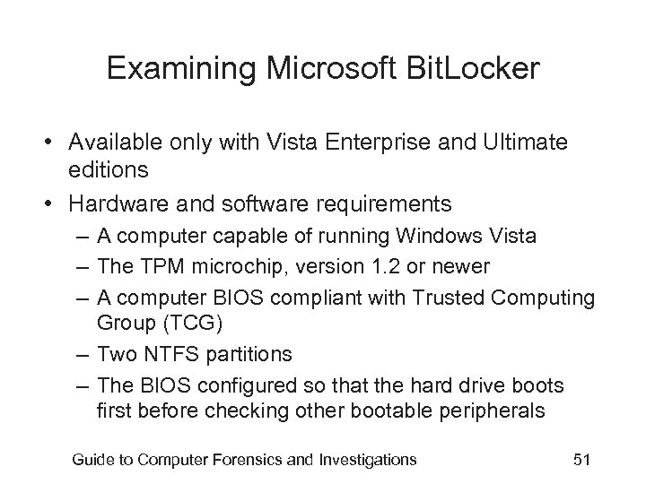 Examining Microsoft Bit. Locker • Available only with Vista Enterprise and Ultimate editions •