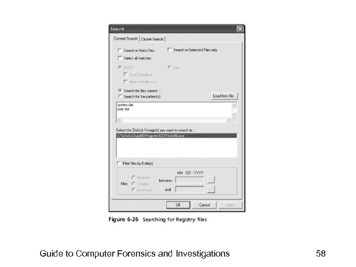 Guide to Computer Forensics and Investigations 58