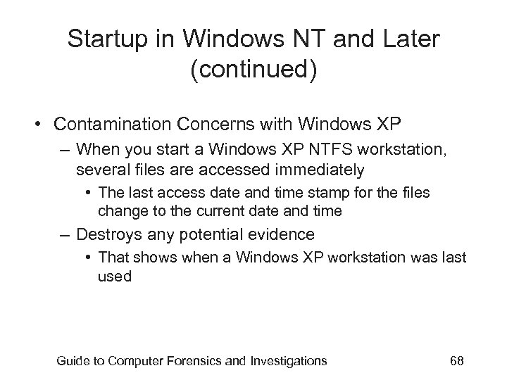 Startup in Windows NT and Later (continued) • Contamination Concerns with Windows XP –