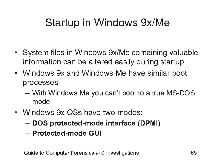 Startup in Windows 9 x/Me • System files in Windows 9 x/Me containing valuable