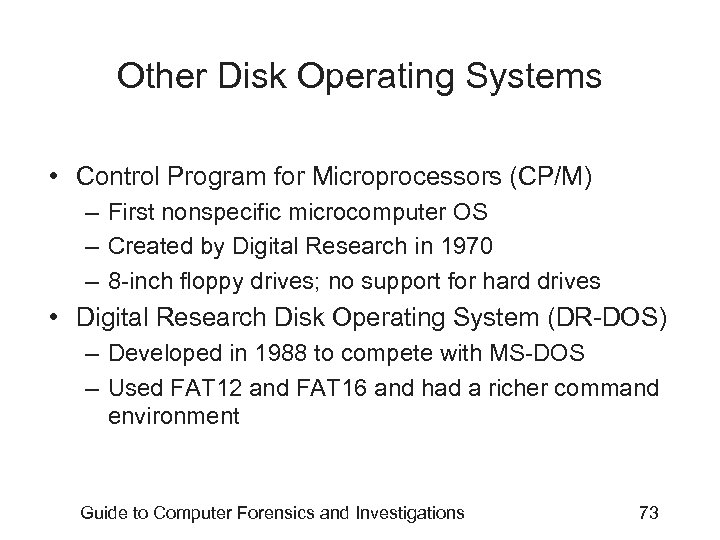 Other Disk Operating Systems • Control Program for Microprocessors (CP/M) – First nonspecific microcomputer