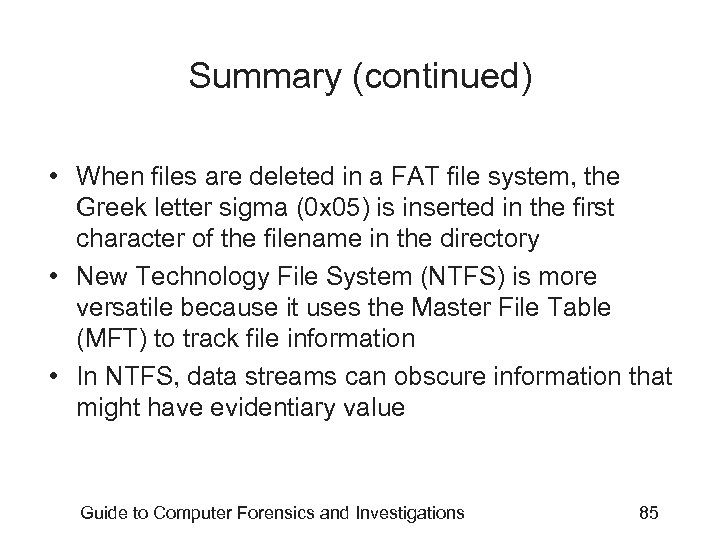 Summary (continued) • When files are deleted in a FAT file system, the Greek