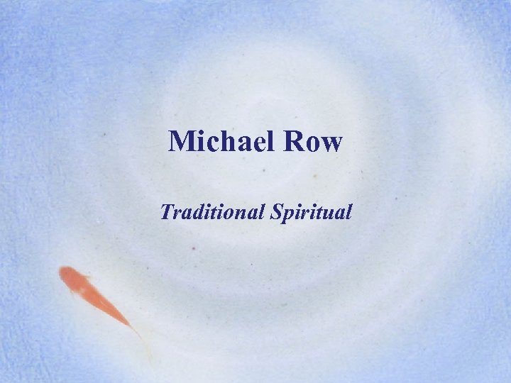 Michael Row Traditional Spiritual