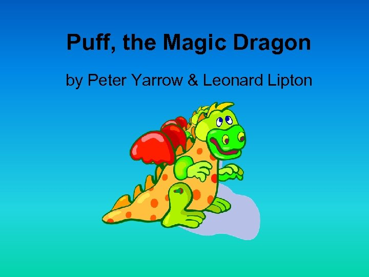 Puff, the Magic Dragon by Peter Yarrow & Leonard Lipton