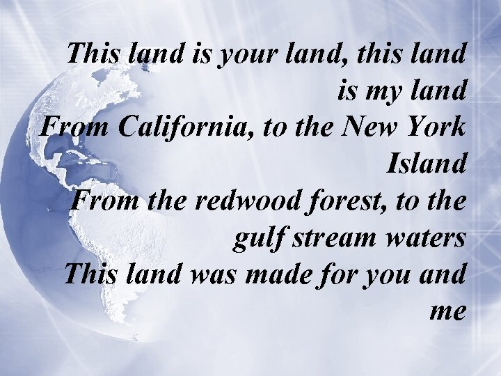 This land is your land, this land is my land From California, to the