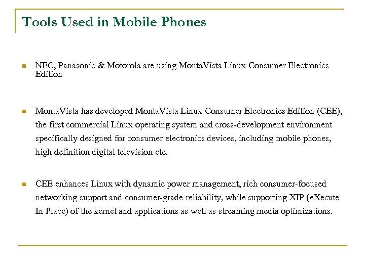 Tools Used in Mobile Phones n NEC, Panasonic & Motorola are using Monta. Vista