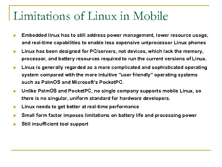Limitations of Linux in Mobile n Embedded linux has to still address power management,