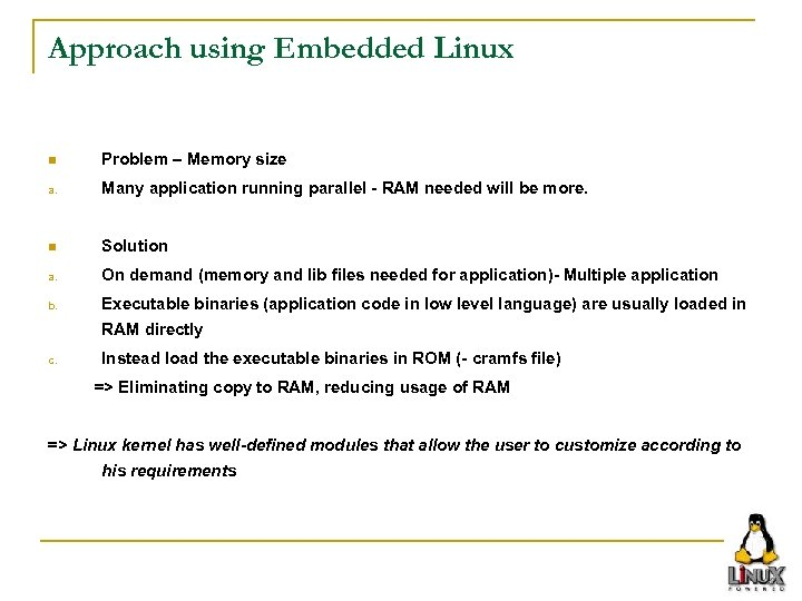 Approach using Embedded Linux n Problem – Memory size a. Many application running parallel