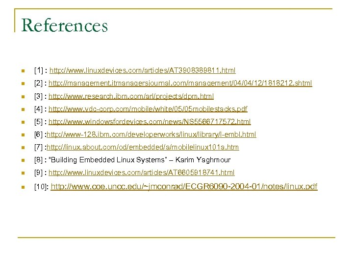 References n [1] : http: //www. linuxdevices. com/articles/AT 3908389811. html n [2] : http:
