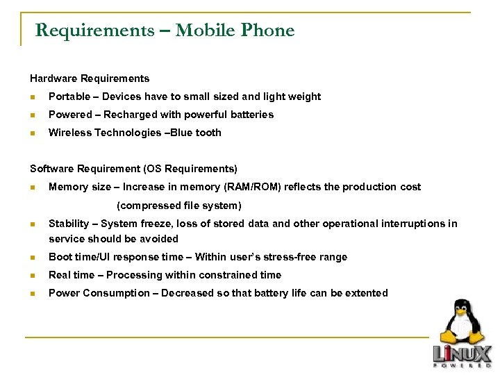 Requirements – Mobile Phone Hardware Requirements n Portable – Devices have to small sized