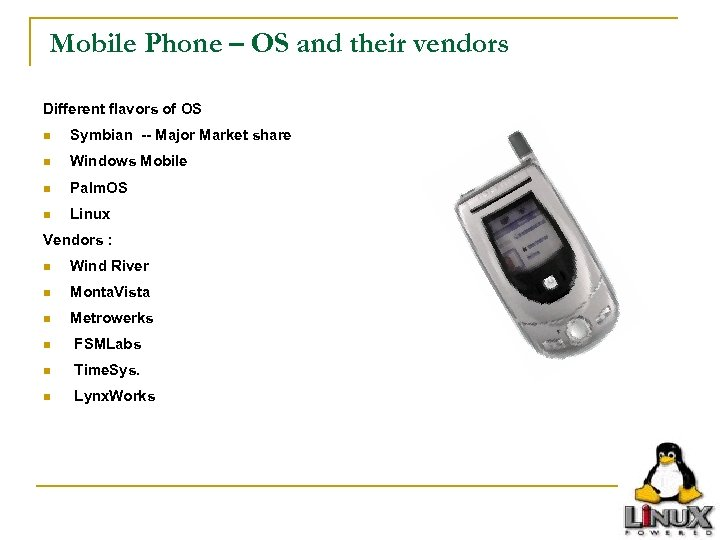 Mobile Phone – OS and their vendors Different flavors of OS n Symbian --