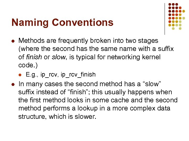 Naming Conventions l Methods are frequently broken into two stages (where the second has