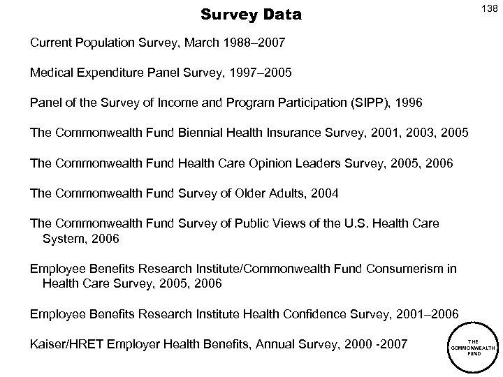 Survey Data 138 Current Population Survey, March 1988– 2007 Medical Expenditure Panel Survey, 1997–
