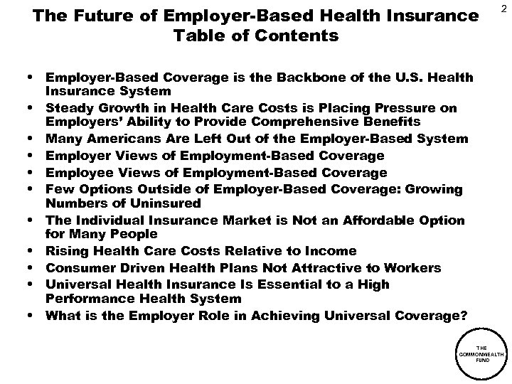 The Future of Employer-Based Health Insurance Table of Contents 2 • Employer-Based Coverage is
