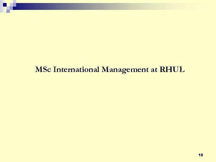 MSc International Management at RHUL 10