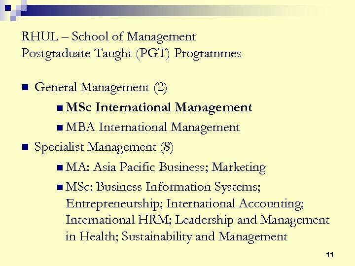 RHUL – School of Management Postgraduate Taught (PGT) Programmes n n General Management (2)