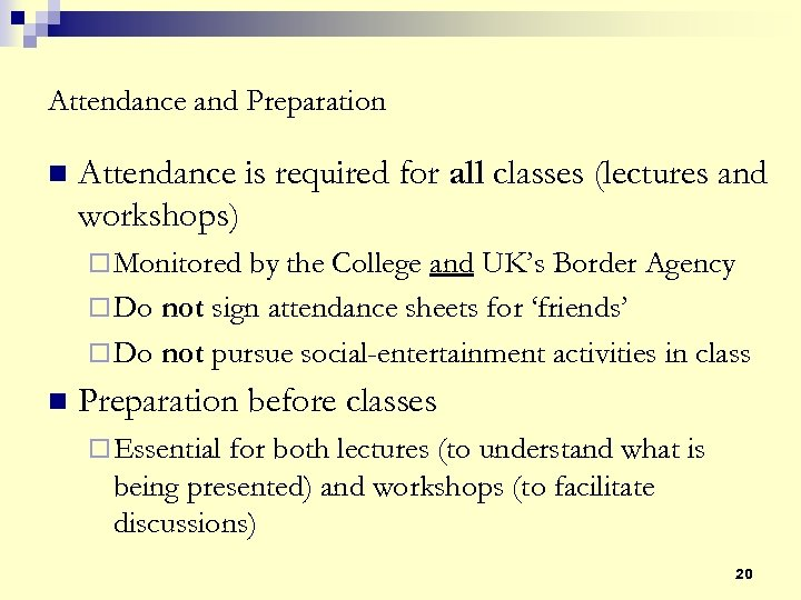 Attendance and Preparation n Attendance is required for all classes (lectures and workshops) ¨