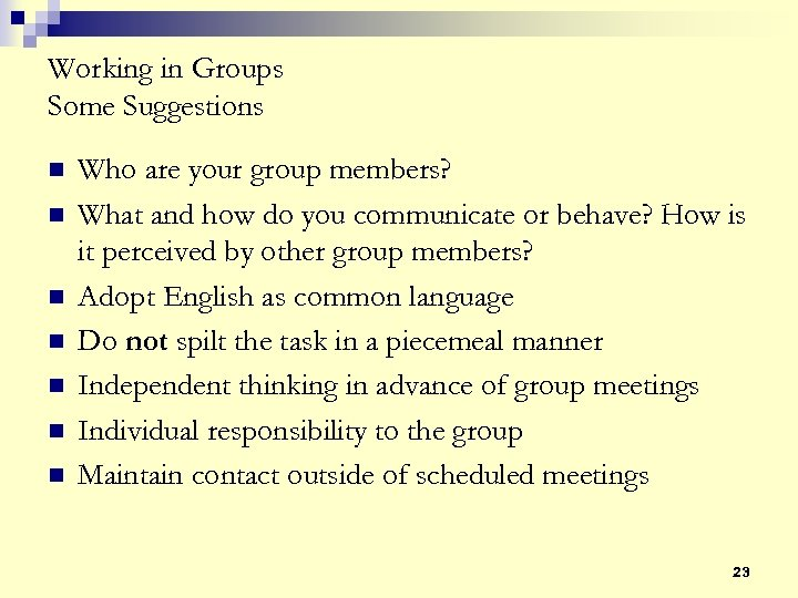 Working in Groups Some Suggestions n n n n Who are your group members?