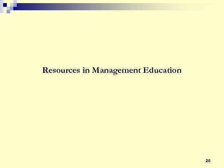 Resources in Management Education 26