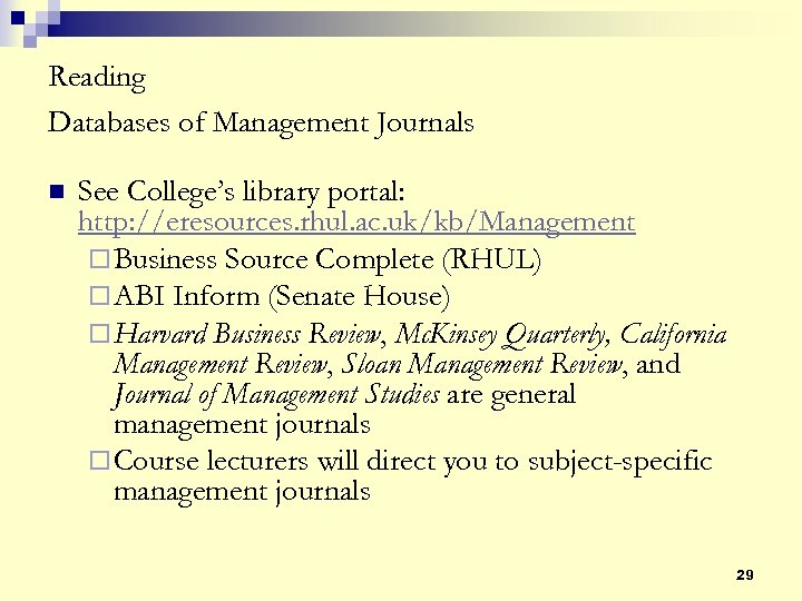 Reading Databases of Management Journals n See College's library portal: http: //eresources. rhul. ac.