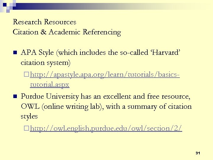 Research Resources Citation & Academic Referencing n n APA Style (which includes the so-called
