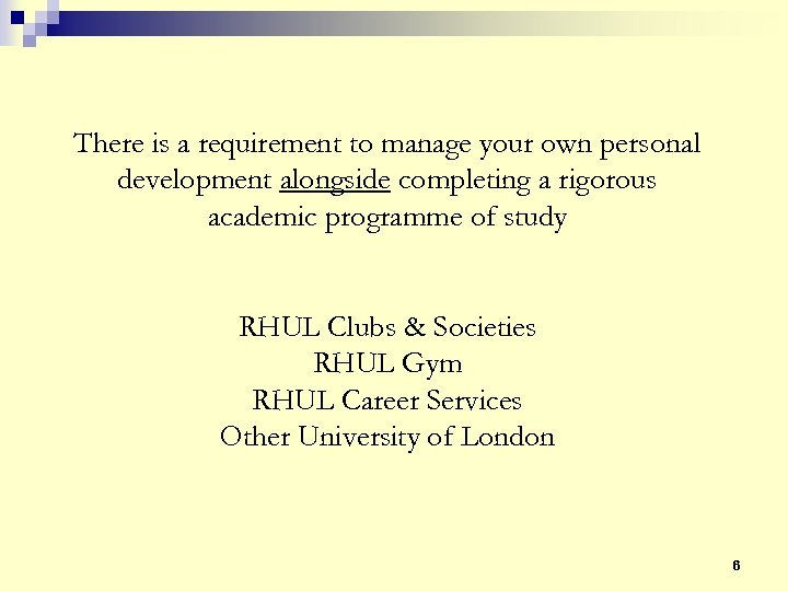 There is a requirement to manage your own personal development alongside completing a rigorous