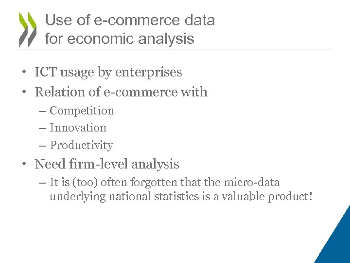 Use of e-commerce data for economic analysis • ICT usage by enterprises • Relation