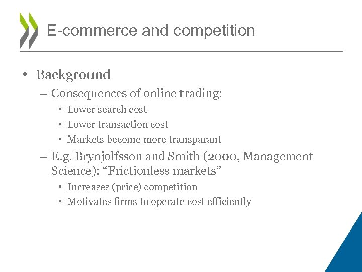 E-commerce and competition • Background – Consequences of online trading: • Lower search cost