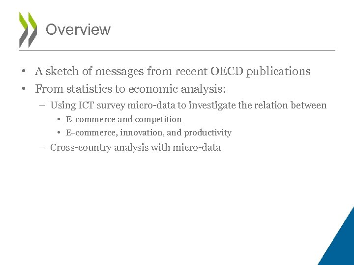 Overview • A sketch of messages from recent OECD publications • From statistics to