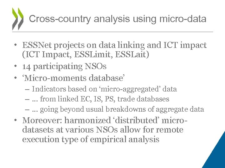 Cross-country analysis using micro-data • ESSNet projects on data linking and ICT impact (ICT