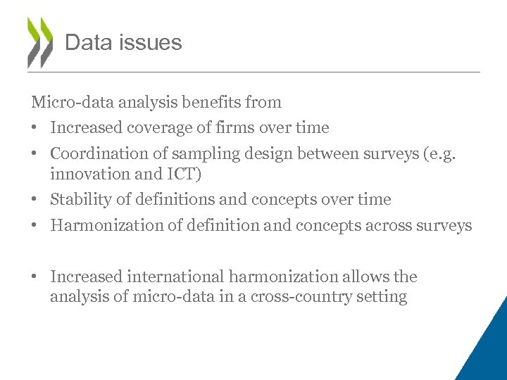 Data issues Micro-data analysis benefits from • Increased coverage of firms over time •