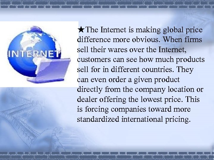 ★The Internet is making global price difference more obvious. When firms sell their wares
