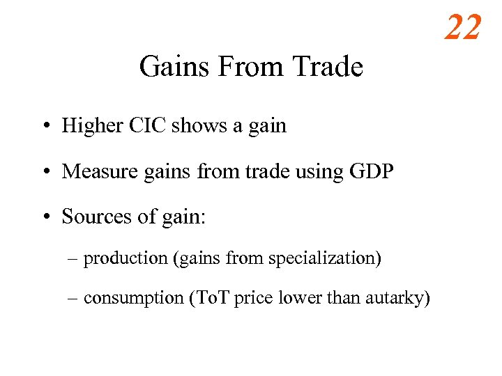 22 Gains From Trade • Higher CIC shows a gain • Measure gains from