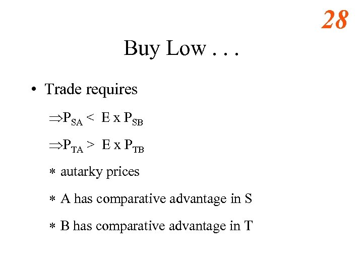 28 Buy Low. . . • Trade requires ÞPSA < E x PSB ÞPTA