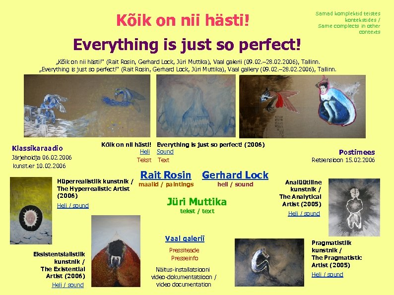 Kõik on nii hästi! Everything is just so perfect! Samad komplektid teistes kontekstides /