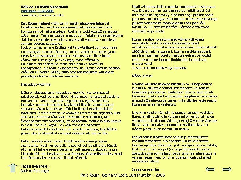Kõik on nii hästi! Superhästi Postimees 15. 02. 2006 Jaan Elken, kunstnik ja kriitik