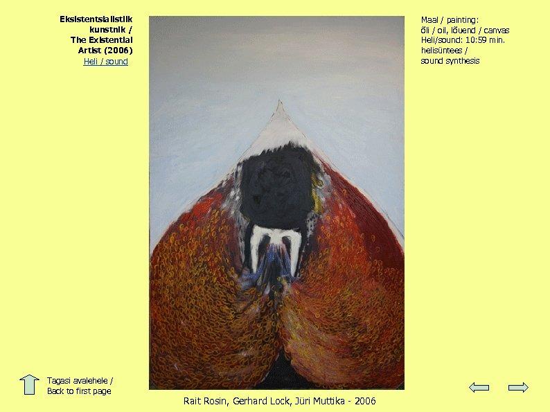 Eksistentsialistlik kunstnik / The Existential Artist (2006) Heli / sound Tagasi avalehele / Back