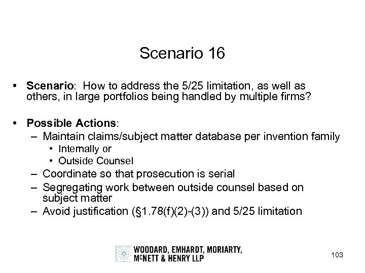 Scenario 16 • Scenario: How to address the 5/25 limitation, as well as others,