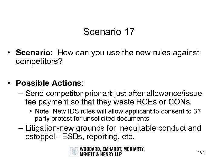 Scenario 17 • Scenario: How can you use the new rules against competitors? •