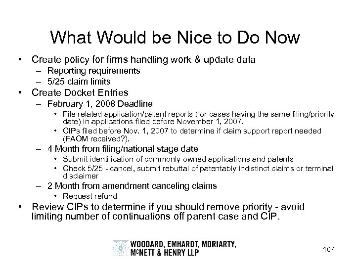 What Would be Nice to Do Now • Create policy for firms handling work