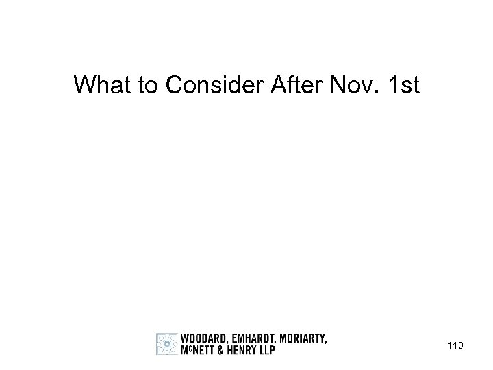 What to Consider After Nov. 1 st 110