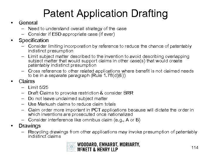 Patent Application Drafting • General – Need to understand overall strategy of the case