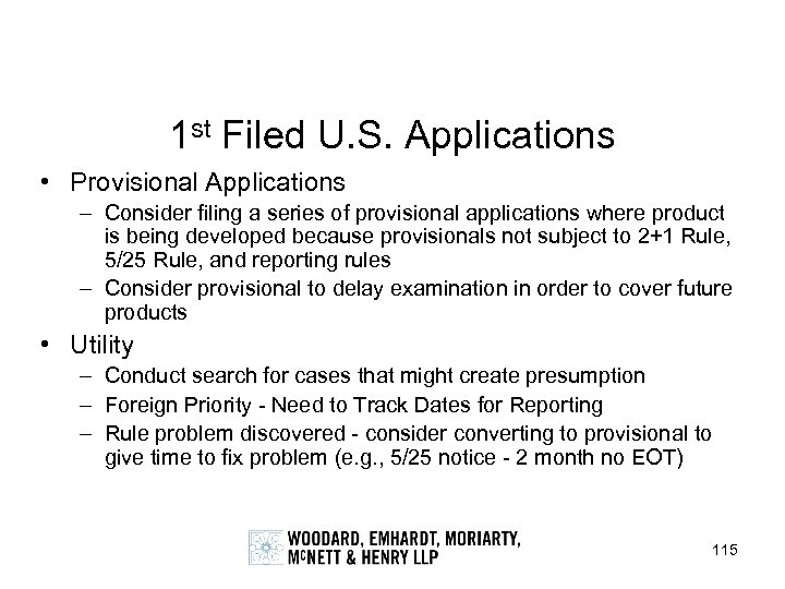 1 st Filed U. S. Applications • Provisional Applications – Consider filing a series