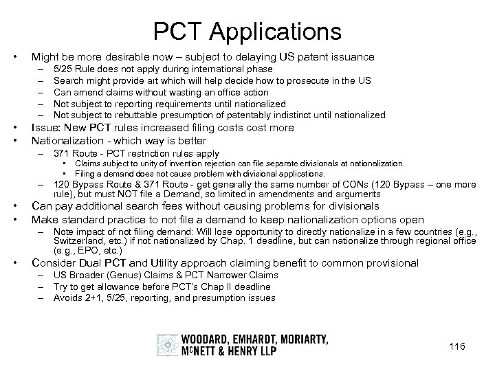 PCT Applications • Might be more desirable now – subject to delaying US patent